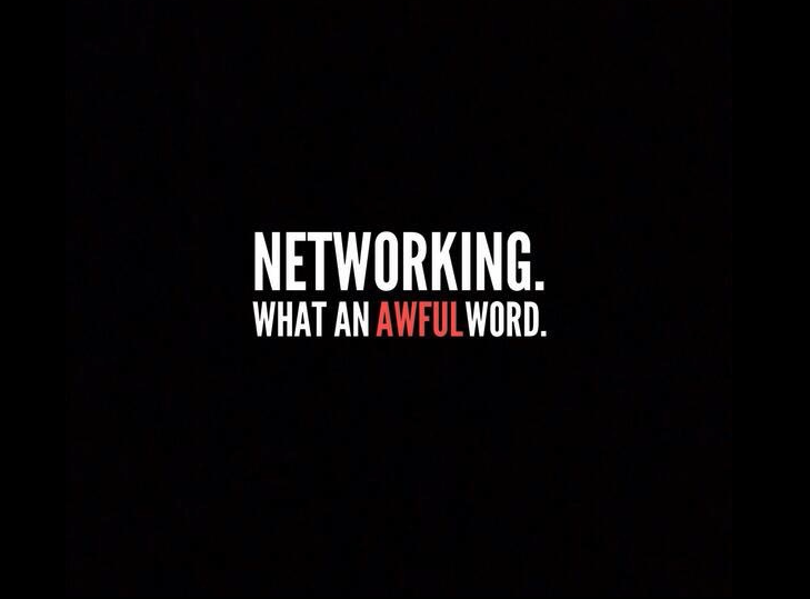 Networking, What an awful word.