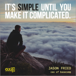 Quote of the Week: Motivational Monday with Jason Fried, ceo of Basecamp