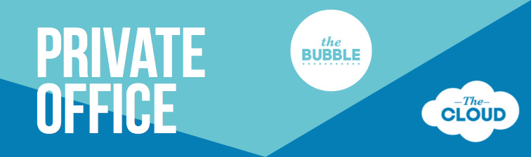 The Bubble and the Cloud - Private Office and Coworking